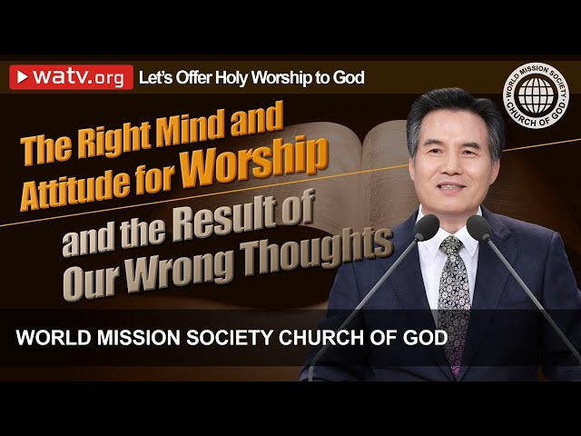 Let's Offer Holy Worship to God WMSCOG, Church of God, World Mission Society Church of God, Ahnsahng