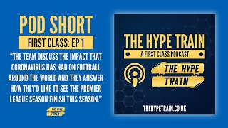 First Class Podcast (Episode 1) Short: How should football move forward due to Coronavirus?
