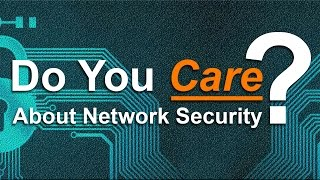 Next Generation Firewalls: Do You Care About Network Security?