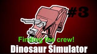 ROBLOX - Dinosaur Simulator Ep.3 | Finding the Crew!