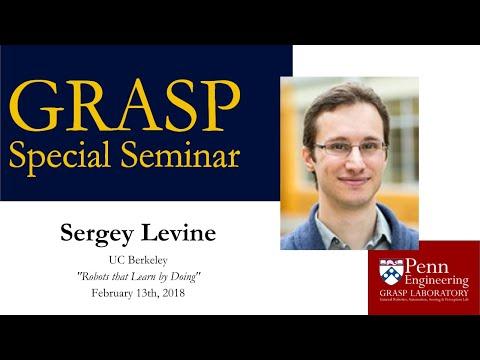 GRASP Special Seminar: Sergey Levine, UC Berkeley,