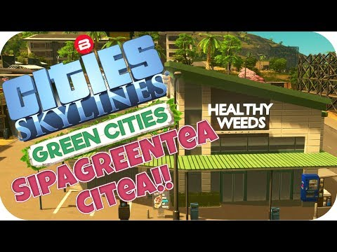 "Cities: Skylines Green Cities ▶SIPA""GREEN""TEA CITEA IS BORN◀ Cities Skylines Green Cities DLC Part 1"