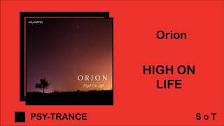 Orion - High On Life (Extended Mix) [Hologram Music]