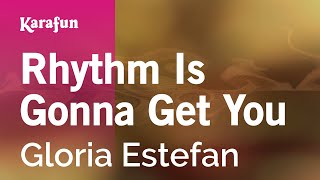 Karaoke Rhythm Is Gonna Get You - Gloria Estefan *