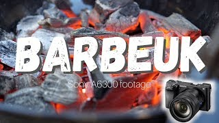 BARBEUK | Sony A6300 footage