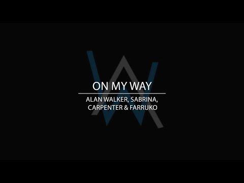 alan-walker,-sabrina-carpenter-&-farruko---on-my-way-[video-lirik]
