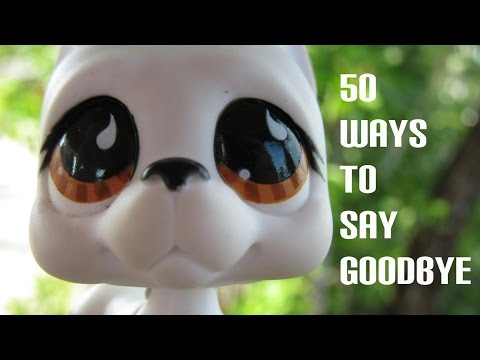 50 Ways to Say Goodbye: Music Video Littlest Pet Shop