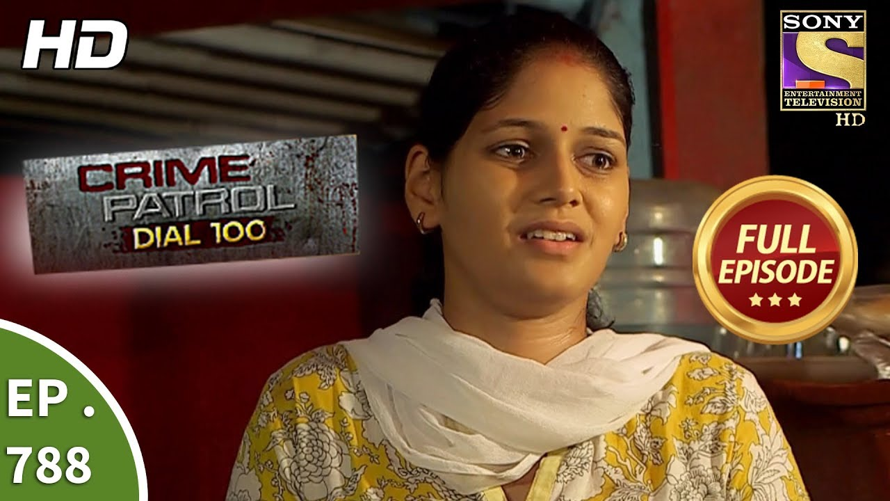 Crime Patrol Dial 100 - Ep 788 - Full Episode - 30th May, 2018
