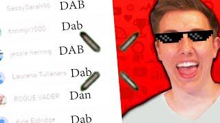 I KILLED THE DAB.