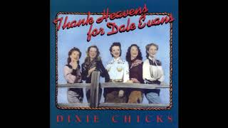 Dixie Chicks - I Want To Be A Cowboy's Sweetheart