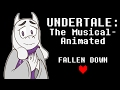 Undertale the Musical Animated- Fallen Down