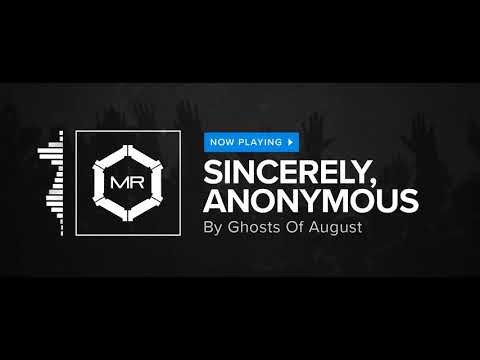 Ghosts Of August - Sincerely, Anonymous [HD]