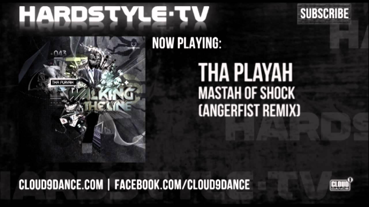 tha playah - mastah of shock angerfist remix
