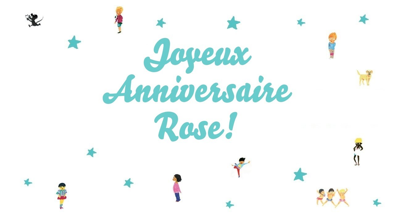 Joyeux Anniversaire Rose Youtube