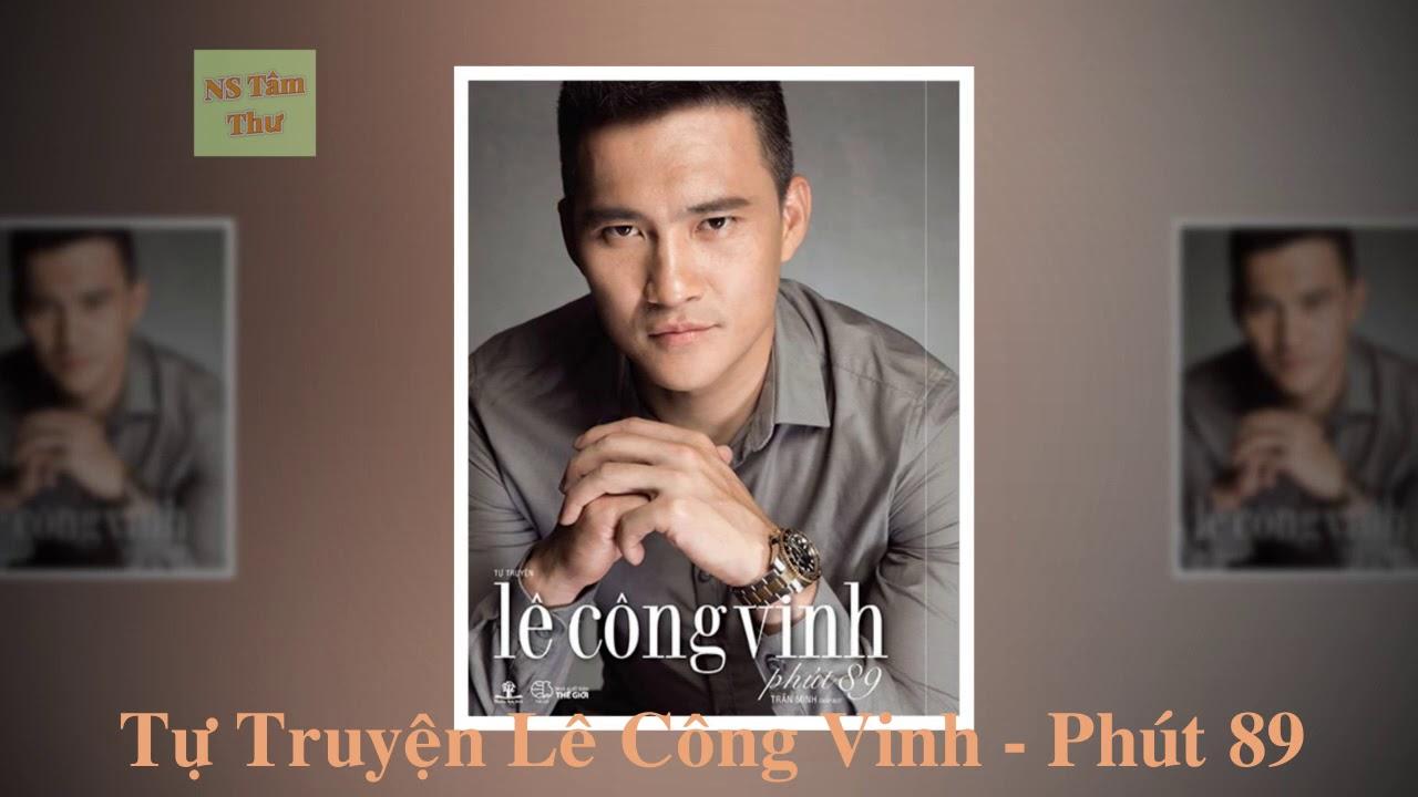 Tự Truyện Lê Công Vinh - Phút 89 - Cuốn Sách Có Rất Nhiều Phần Đời Của Người Việt Nam