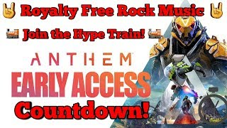 ????Anthem Early Access Live Countdown!???? ???? Royalty Free Rock Music thats Good! ????
