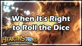 [Hearthstone] When It's Right to Roll the Dice