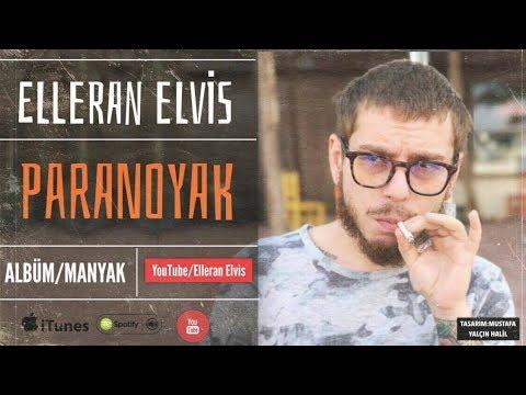 Elleran Elvis - Paranoyak (Manyak)