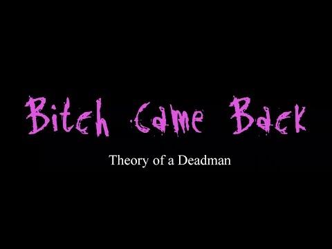 Bitch Came Back - Theory of a Deadman ( lyrics )