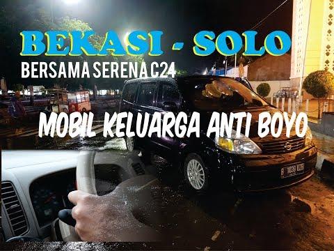 BEKASI-SOLO BERSAMA NISSAN SERENA Ct (C24)| MOBIL KELUARGA NYAMAN DAN ANTI BOYO