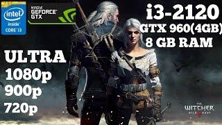 the witcher 3 gameplay on intel i3 2120 nvidia gtx 960 4 gb 8 gb ram 1080p 900p 720p ultra