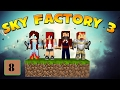 I Said CRACK Them Open - SkyFactory 3 with Modii, Heather, and Christa, Ep 8!