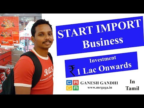 Start a Import Business for Investment of Rs. 1 Lac Only by GAGA's EDP