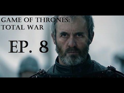 Game of Thrones: Total War - Stannis Baratheon Campaign Ep. 8