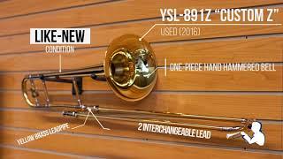 YSL 891Z Custom Z Bb Trombone (Used) For Sale!
