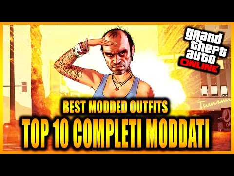 "GTA 5 Online: ""TOP 10 COMPLETI MODDATI"" - ""Best MODDED OUTFITS"" 