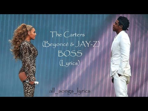 The Carters (Beyoncé & JAY-Z) - BOSS (Lyrics) HQ