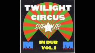 TWILIGHT CIRCUS IN DUB VOL 1 FULL ALBUM 1995