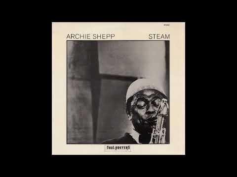 Archie Shepp - Steam (1976) FULL ALBUM
