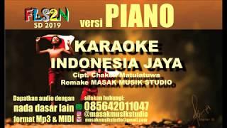 INDONESIA JAYA - CHAKEN M (KARAOKE) VERSI PIANO TERBARU || MASAK MUSIK STUDIO || FLS2N SD 2019