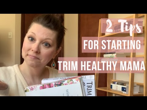 2 Quick Steps To Start Trim Healthy Mama Successfully
