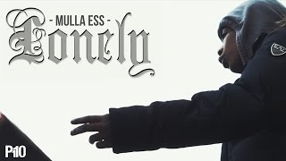 P110 - Mulla Ess (T365) - Lonely [Music Video]