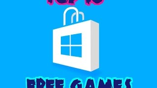 Top 10 Free to Play games on - Windows Store