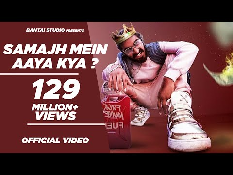 EMIWAY-SAMAJH MEIN AAYA KYA? (OFFICIAL MUSIC VIDEO)