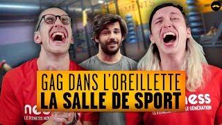 GAG DANS L'OREILLETTE : La salle de sport