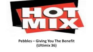 Pebbles  Giving You The Benefit Ultimix 36
