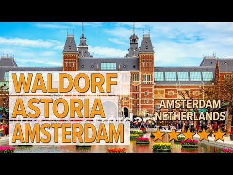 Waldorf Astoria Amsterdam Hotel Review | Hotels In Amsterdam | Netherlands Hotels