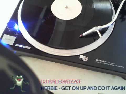 HERBIE - GET ON UP AND DO IT AGAIN  (12 INCH).mpg