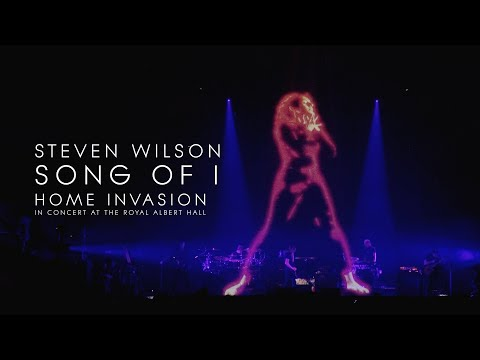 Steven Wilson  Song of I from Home Invasion: In Concert at the Royal Albert Hall