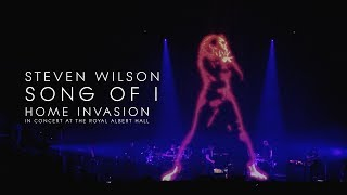 Steven Wilson - Song of I (from Home Invasion: In Concert at the Royal Albert Hall)