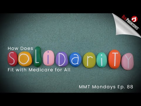 MMT Mondays: How Does Solidarity Fit with Medicare for All