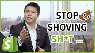Stop Shoving Sh*t Down Your Customer