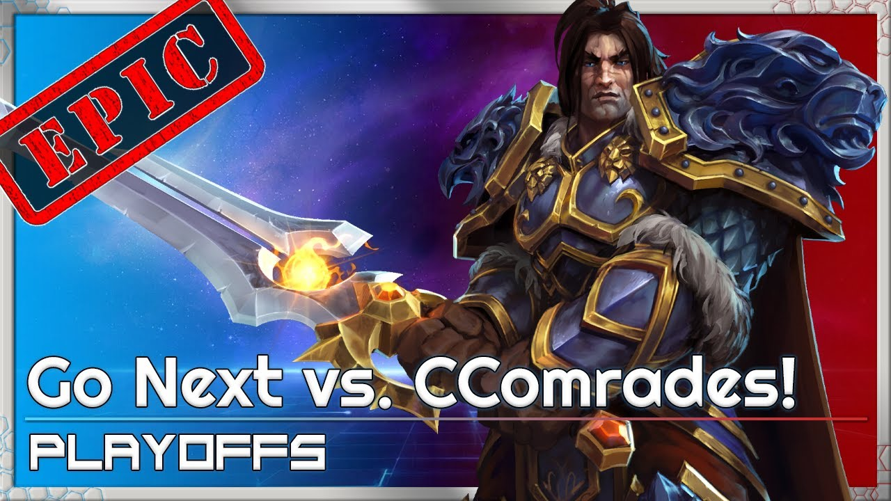 EPIC: Go Next vs. CComrades - XCup Playoffs - Heroes of the Storm