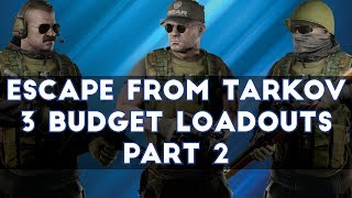 Escape From Tarkov - Three Budget Loadouts PART TWO