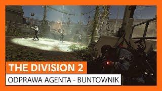 OFICJALNA ODPRAWA AGENTA THE DIVISION 2 - BUNTOWNIK