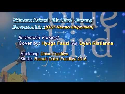 Blue Bird - Indonesian Version (Ost Naruto Shippuden) Cover by Hyuga Fauzi ft. Dyah Ristianna
